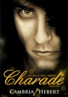 Charade - Cambria Hebert