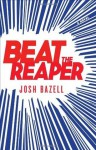 Beat the Reaper: A Novel (Dr. Pietro Brnwa Novels) - Josh Bazell