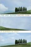 The Last Supper: A Summer in Italy - Rachel Cusk