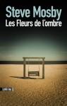 Les Fleurs de l'ombre - Steve Mosby, Laura Derajinski