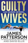 Guilty Wives - James Patterson