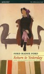 Return to Yesterday - Ford Madox Ford