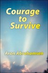 Courage to Survive - Aron Abrahamsen