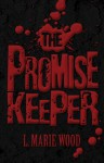 The Promise Keeper - L. Marie Wood