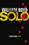 Solo - A James Bond Novel - William Boyd