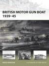 British Motor Gun Boat 1939-45 - Tony Bryan, Angus Konstam