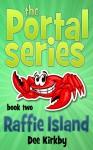 Raffie Island (Portal Series, #2) - D.J. Kirkby