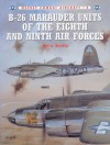 B-26 Marauder Units of the Eighth and Ninth Air Forces - Jerry Scutts