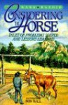 Considering the Horse: Tales of Problems Solved and Lessons Learned - Mark Rashid, Ron Ball