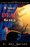 Cue the Dead Guy - H. Mel Malton