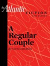 A Regular Couple (From The Atlantic Archives) - Curtis Sittenfeld