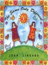 The Same Only Different - Joan Lingard, Olwyn Whelan