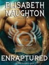 Enraptured - Elisabeth Naughton, Elizabeth Wiley