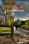 Horse Power: A Kyle Shannon Mystery - Linda Mickey