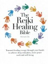 The Reiki Healing Bible: Transmit Healing Energy Through Your Hands to Achieve Deep Relaxation, Inner Peace and Total Well Being - Richard Ellis
