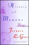 History and Memory - Jacques Le Goff