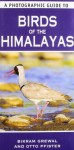 A Photographic Guide to Birds of the Himalayas. Bikram Grewal and Otto Pfister - Bikram Grewal