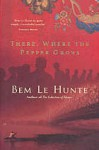 There, Where The Pepper Grows - Bem Le Hunte