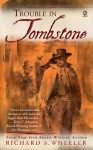 Trouble in Tombstone - Richard S. Wheeler