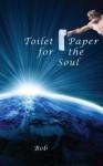 Toilet Paper for the Soul - Bob