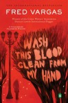 Wash This Blood Clean from My Hand - Fred Vargas, Sian Reynolds