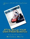 Atvs, Build Your Own from Scratch - Mitchell Waite, Shannon Waite