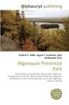 Algonquin Provincial Park - Frederic P. Miller, Agnes F. Vandome, John McBrewster