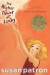 The Higher Power of Lucky - Susan Patron, Matt Phelan