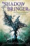 Shadow Bringer. David Calcutt - David Calcutt