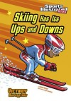 Skiing Has Its Ups and Downs (Sports Illustrated Kids Victory School Superstars) - Scott Nickel, Jorge H Santillan