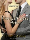 Practice Makes Perfect (Unabridged Audiobook) - Julie James, Karen White