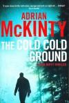 The Cold Cold Ground - Adrian McKinty