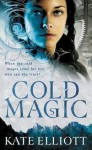 Cold Magic (The Spiritwalker Trilogy) - Kate Elliott