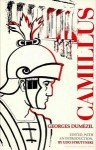 Camillus: A Study of Indo-European Religion as Roman History - Georges Dumézil