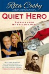 Quiet Hero: Secrets from My Father's Past - Rita Cosby