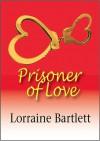 Prisoner of Love - Lorraine Bartlett