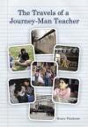 The Travels Of A Journey Man Teacher - Henry Pluckrose