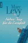Sieben Tage für die Ewigkeit - Marc Levy, Bettina Runge, Eliane Hagedorn