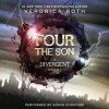 Four: The Son: A Divergent Story - Veronica Roth, Aaron Stanford