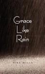 Grace Like Rain - Mike Mills, Fran D. Lowe, Candy Abbott