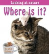 Where Is It? - Bobbie Kalman