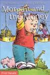 Morgan and the Money - Ted Staunton, Bill Slavin