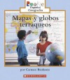 Mapas y Globos Terraqueos = Looking at Maps and Globes - Carmen Bredeson, Eida DelRisco, Nanci R. Vargus