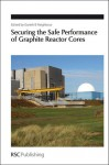 Securing the Safe Performance of Graphite Reactor Cores - Royal Society of Chemistry, Royal Society of Chemistry