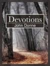 Devotions [Classics Annotated] - John Donne