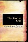 The Goose Girl - Harold MacGrath