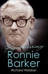 Remembering Ronnie Barker - Richard Webber