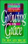 Growing in Grace: When Your Tired of Giving It Everything You've Got - Bob George