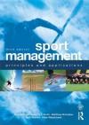 Sport Management: Principles and Applications (Sport Management Series) - Russell Hoye, Matthew Nicholson, Aaron Smith, Bob Stewart, Hans Westerbeek