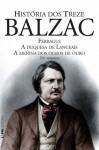 História dos Treze - Paulo Neves, William Lagos, Honoré de Balzac, Ilana Heineberg